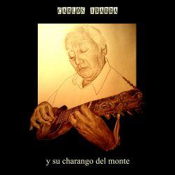 """Carlos Ibarra """"Y Su Charango Del Monte"""""""