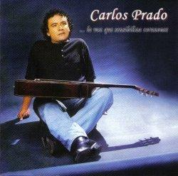 """Carlos Prado """"La voz que sensibiliza corazones"""""""