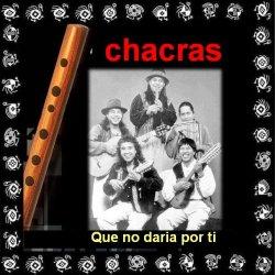 """Chacras """"Que no daria por ti"""""""