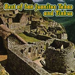 """Chano Diaz """"The Best of San Juanitos, tobas and tinkus"""""""