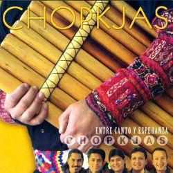 """Chopkjas """"Entre Canto Y Esperanza"""""""