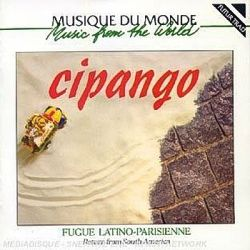 "Cipango ""Fugue Latino - Parisienne"""