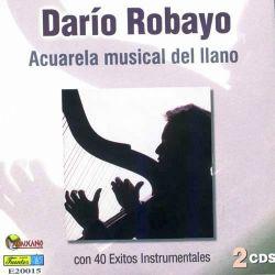 """Dario Robayo """"Acuarela Musical Del Llano CD1"""""""