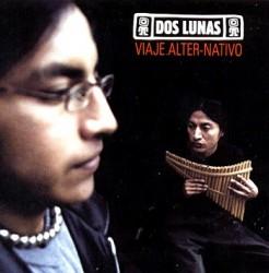 """Dos Lunas """"Viaje Alter Nativo"""""""