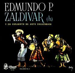 Edmundo P. Zaldivar y su conjunto de Arte Folklorico Vol. 4