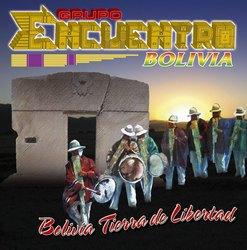 "Encuentro Bolivia ""Bolivia Tierra De Libertad"""