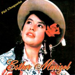 "Esther Marisol ""Piel Chaquena"""