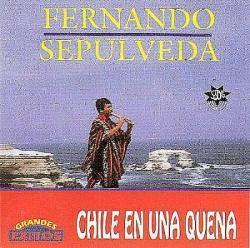 """Fernando Sepulveda """"Chile en una quena"""""""