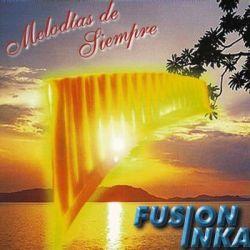 """Fusion Inka """"Melodias De Siempre Vol.2"""""""