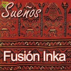 "Fusion Inka ""Suenos"""