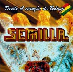 """Grupo Semilla """"Desde El Corazon De Bolivia"""""""