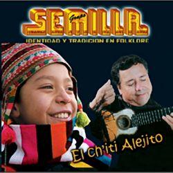 """Grupo Semilla """"El Ch'ti Alejito"""""""