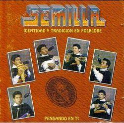 """Grupo Semilla """"Pensando En Ti"""""""