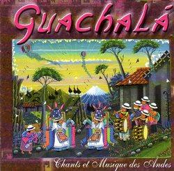 """Guachala """"Musique Des Andes"""""""