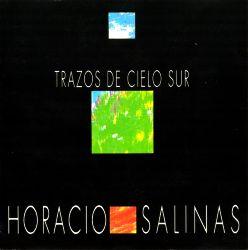 """Horacio Salinas """"Trazos De Cielo Sur"""""""