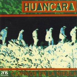 """Huancara """"Caminos En La Niebla"""""""