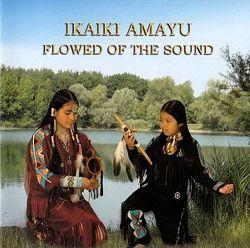 """Ikaiki Amayu """"Flowed Of The Sound"""""""