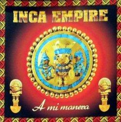 "Inca Empire ""A mi manera"""