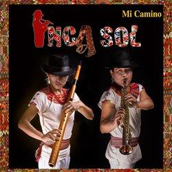 """Inca Sol """"Mi camino"""""""