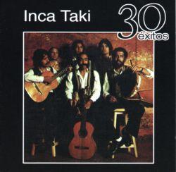 "Inca Taki ""30 Exitos"""
