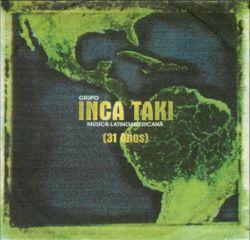 "Inca Taki ""31 Anos"""