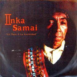 """Inka Samai """"Un paso a la eternidad"""""""