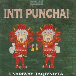 """Inti Punchai """"Uyariway Taqiyniyta"""""""