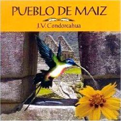 """J.V. Condorcahua """"Pueblo de Maiz"""""""