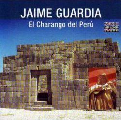 """Jaime Guardia """"El Charango Del Peru"""""""