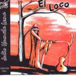 """Julio Humala Lema """"El Loco"""""""