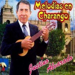 """Justino Alvarado """"Melodias En Charango Vol.1"""""""