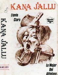 "Kana Jallu ""Lluvia Clara - Lo Mejor Del Altiplano"""