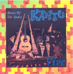 "K'antu ""Vive Music Of The Andes"""