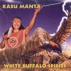 """Karu Manta """"White Buffalo Spirits"""""""