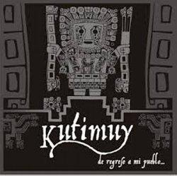 """Kutimuy """"De Regreso A Mi Pueblo"""""""