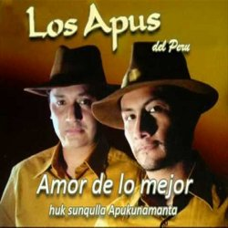 """Los Apus """"Huk Sunqulla Apukunamanta"""""""