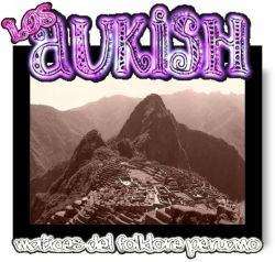 """Los Aukish """"Matices del Folklore Peruano"""""""