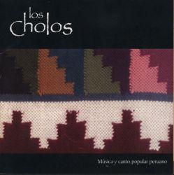 """Los Cholos """"Musica Y Canto Popular Peruano"""""""