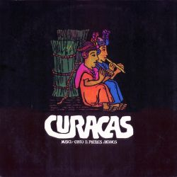 """Los Curacas """"Musica Y Canto De Los Pueblos Andinos"""""""