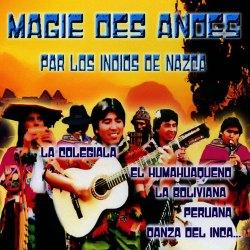 """Los Indios De Nazca """"Magie Des Andes"""""""