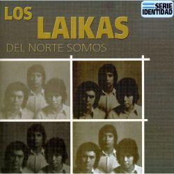 """Los Laikas """"Del Norte Somos"""""""