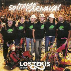 "Los Tekis ""Soltame Carnaval"""