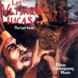 "Los Ultimos Incas ""Ethnic Contemporary Music"""