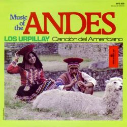 "Los Urpillay ""Music of the Andes"""