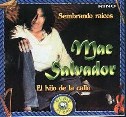 """Mac Salvador """"El Hijo de la Calle"""""""