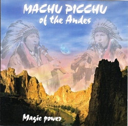 "Machu Picchu Of The Andes ""Magic Power"""