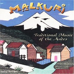 "Malkuri ""Traditional Music Of The Andes"""