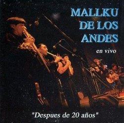 """Mallku De Los Andes """"Despues De 20 Anos En Vivo"""""""