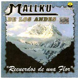 """Mallku De Los Andes """"Recuerdo De Una Flor"""""""
