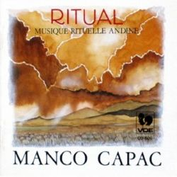 "Manco Capac ""Ritual Musique Rituelle Andine"""